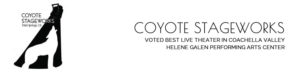 COYOTE STAGEWORKS – Palm Springs, California